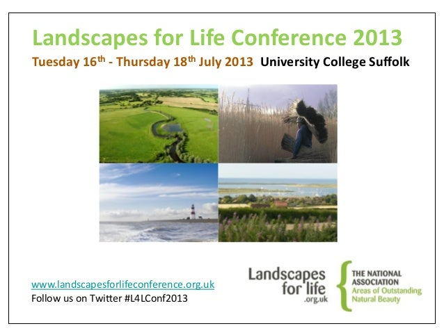 Landscapes	   for	   Life	   Conference	   2013 Tuesday	   16th	   -­‐	   Thursday	   18th	   July	   2013	   	   Universi...