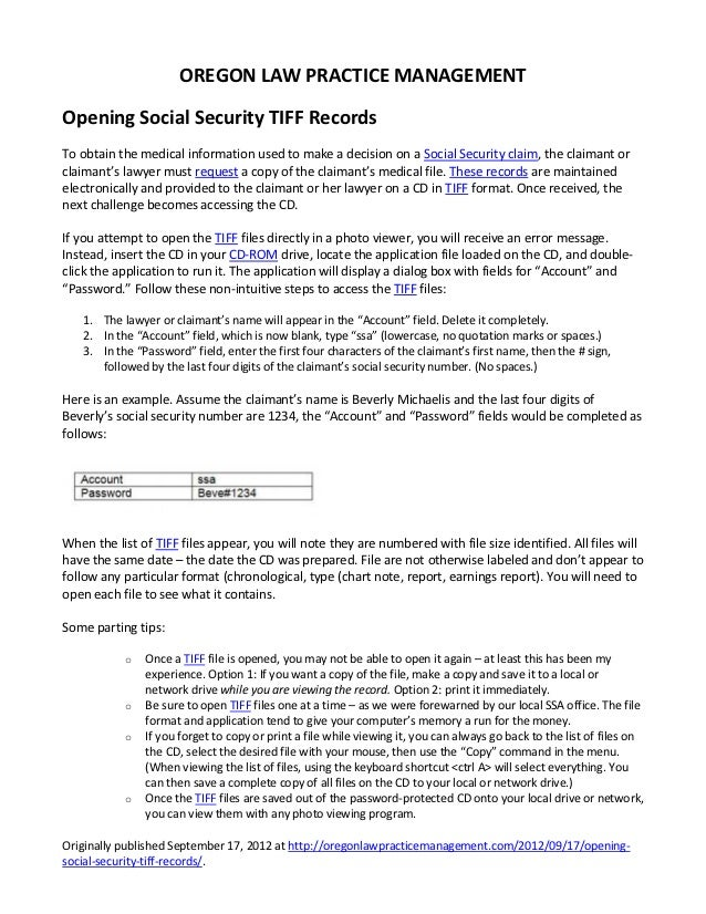 OREGON LAW PRACTICE MANAGEMENTOpening Social Security TIFF RecordsTo obtain the medical information used to make a decisio...
