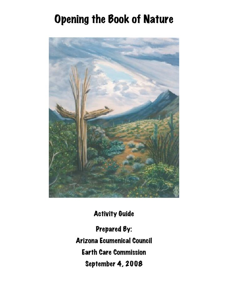 Opening the Book of Nature          Activity Guide          Prepared By:    Arizona Ecumenical Council      Earth Care Com...
