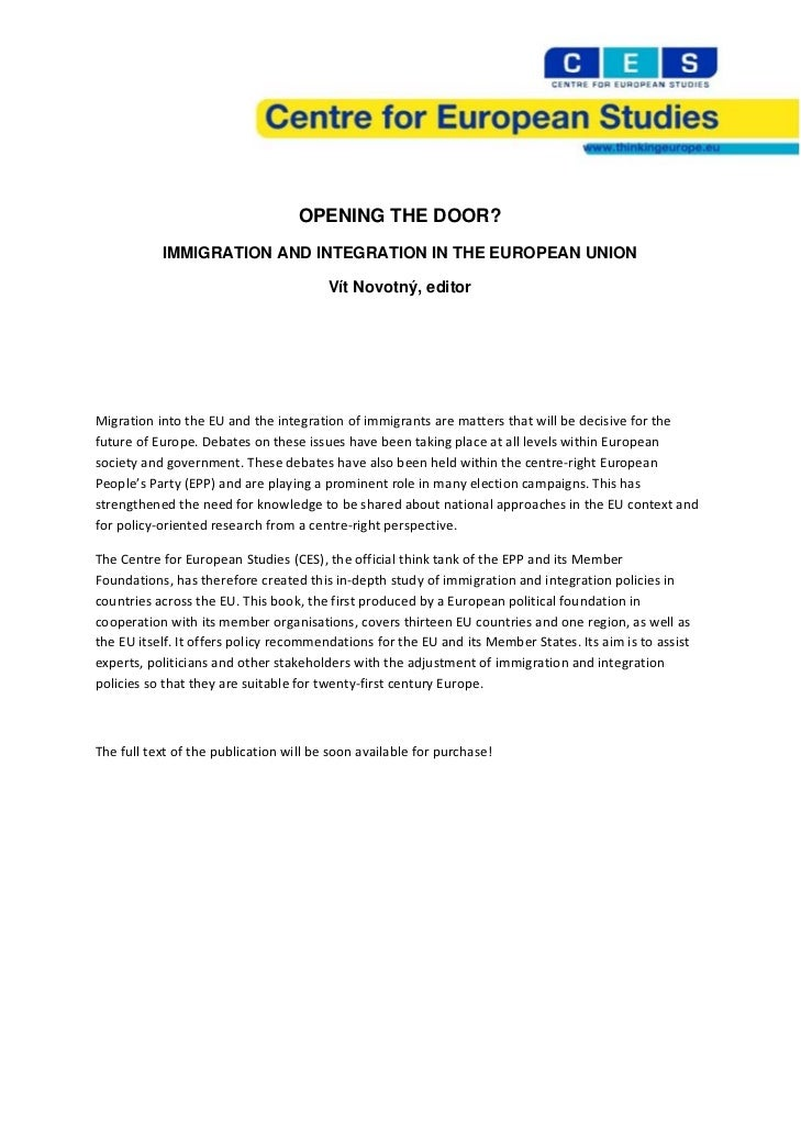 OPENING THE DOOR?           IMMIGRATION AND INTEGRATION IN THE EUROPEAN UNION         ...