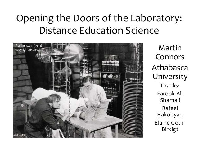 Opening the Doors of the Laboratory: Distance Education Science Martin Connors Athabasca University Thanks: Farook Al- Sha...