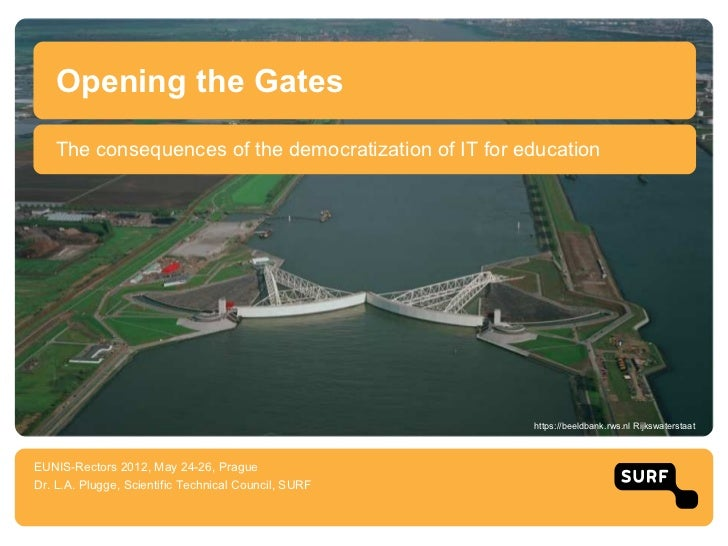 Opening the Gates   The consequences of the democratization of IT for education                                           ...