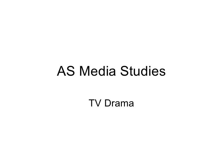AS Media Studies    TV Drama