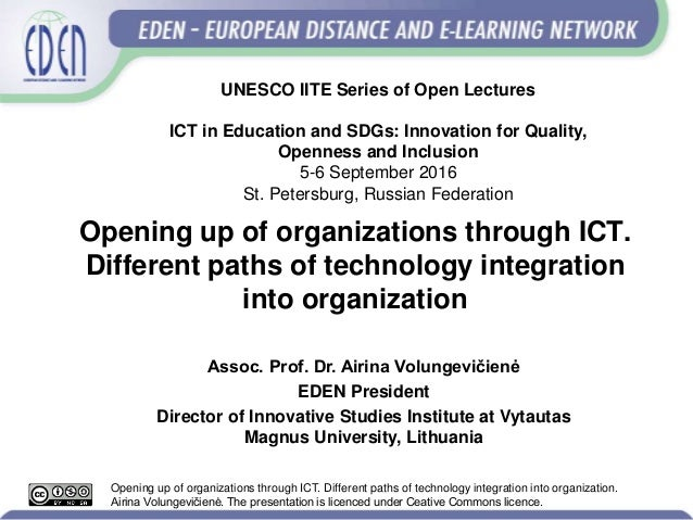 Opening up of organizations through ICT. Different paths of technology integration into organization Assoc. Prof. Dr. Airi...