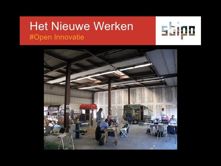 Het Nieuwe Werken #Open Innovatie Ontwikkelings Bedrijf Rotterdam