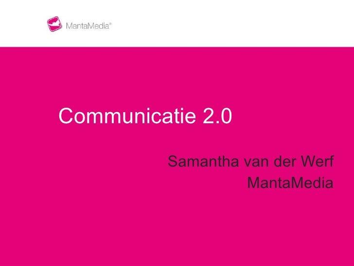 Samantha van der Werf MantaMedia Communicatie 2.0
