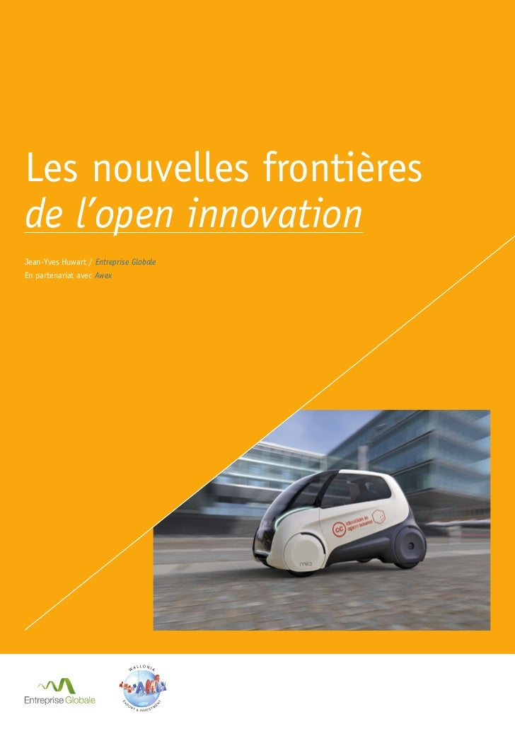 Les nouvelles frontièresde l'open innovationJean-Yves Huwart / Entreprise GlobaleEn partenariat avec Awex