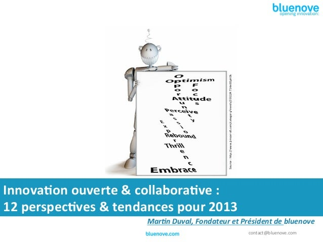 Source	  :	  h3p://www.jimcarroll.com/category/trends/2012/#.T14ei81pH3k	  Innova&on	  ouverte	  &	  collabora&ve	  :	  12...