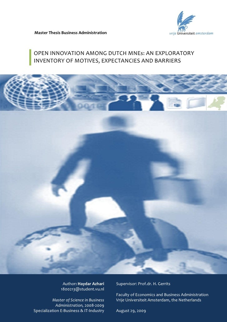 Master Thesis Business Administration    OPEN INNOVATION AMONG DUTCH MNEs: AN EXPLORATORY INVENTORY OF MOTIVES, EXPECTANCI...