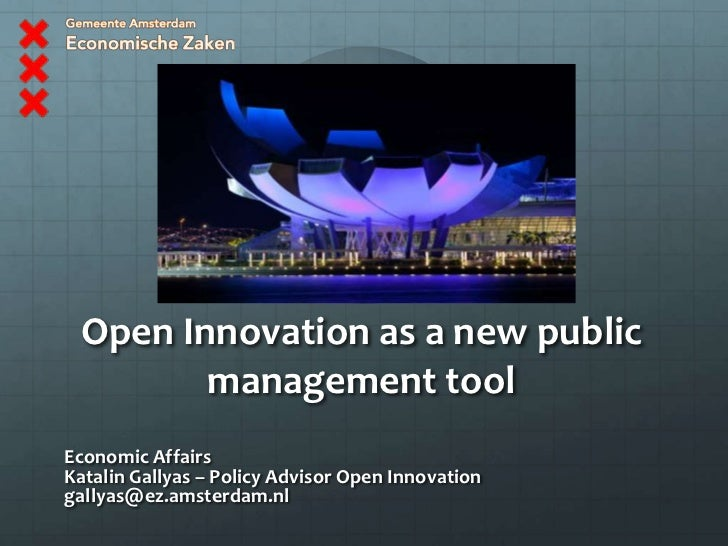 Open Innovation as a new public        management toolEconomic AffairsKatalin Gallyas – Policy Advisor Open Innovationgall...