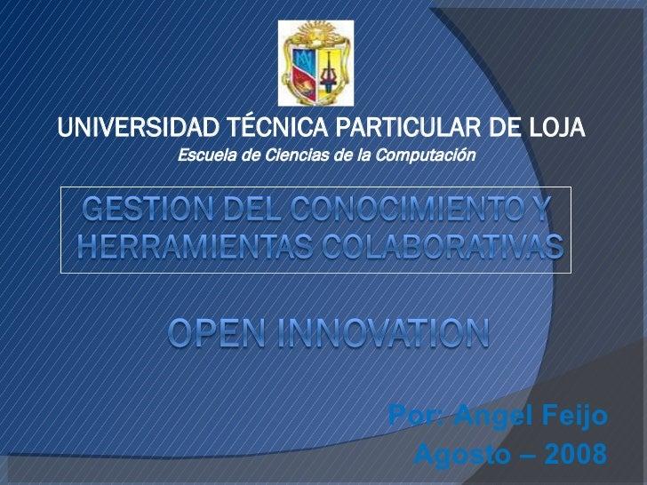 Por: Angel Feijo Agosto – 2008 UNIVERSIDAD TÉCNICA PARTICULAR DE LOJA Escuela de Ciencias de la Computación