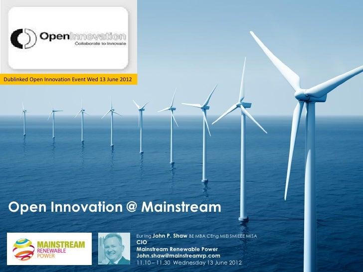 Dublinked Open Innovation Event Wed 13 June 2012 Open Innovation @ Mainstream                                             ...