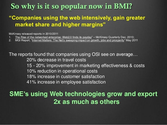 """So why is it so popular now in BMI? """"Companies using the web intensively, gain greater market share and higher margins"""" Mc..."""