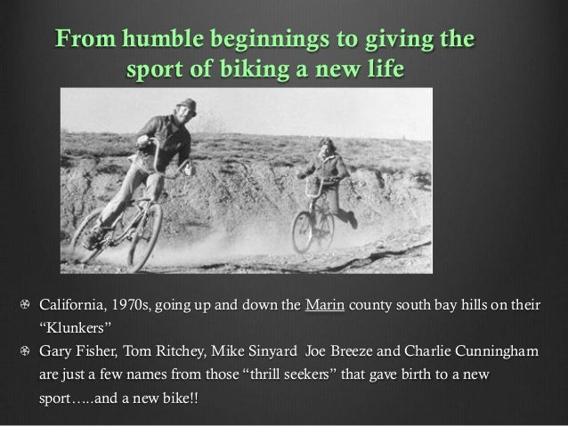 From humble beginnings to giving the sport of biking a new life  California, 1970s, going up and down the Marin county sou...