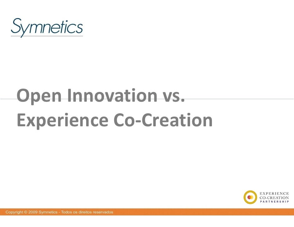 OpenInnovationvs. Open Innovation vs ExperienceCo‐Creation   p