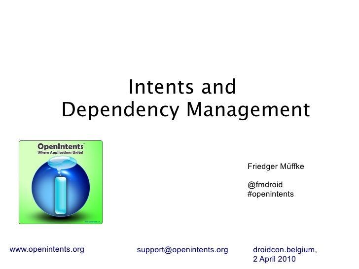 Intents and              Dependency Management                                                  Friedger Müffke           ...