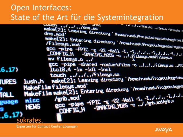 Experten für Contact Center Lösungen Open Interfaces: State of the Art für die Systemintegration