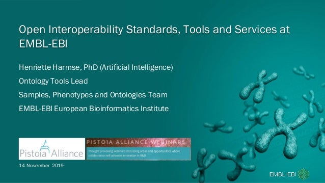 Henriette Harmse, PhD (Artificial Intelligence) Ontology Tools Lead Samples, Phenotypes and Ontologies Team EMBL-EBI Europ...