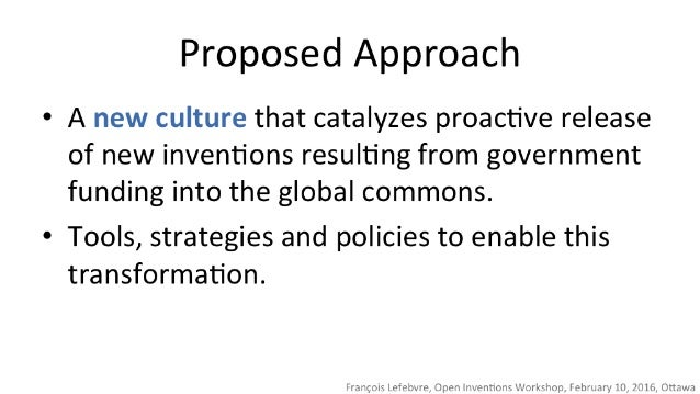 Proposed Approach  * A new culture that catalyzes proactive release of new inventions resulting from government funding in...