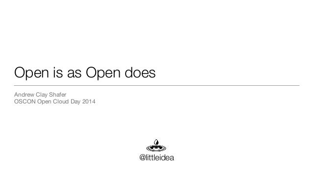 Open is as Open does Andrew Clay Shafer  OSCON Open Cloud Day 2014 @littleidea