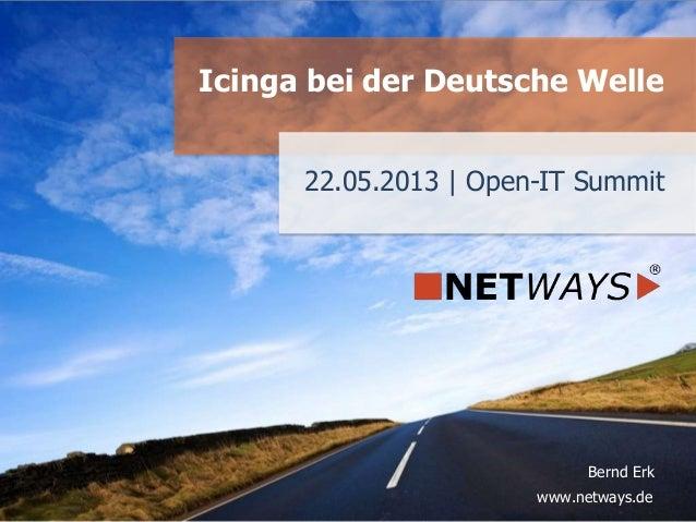 www.netways.de Bernd Erk 22.05.2013 | Open-IT Summit Icinga bei der Deutsche Welle