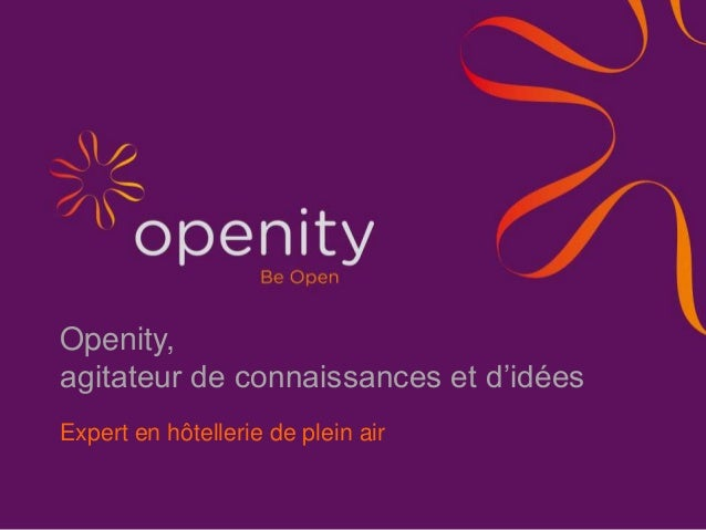 Openity, agitateur de connaissances et d'idées Expert en hôtellerie de plein air