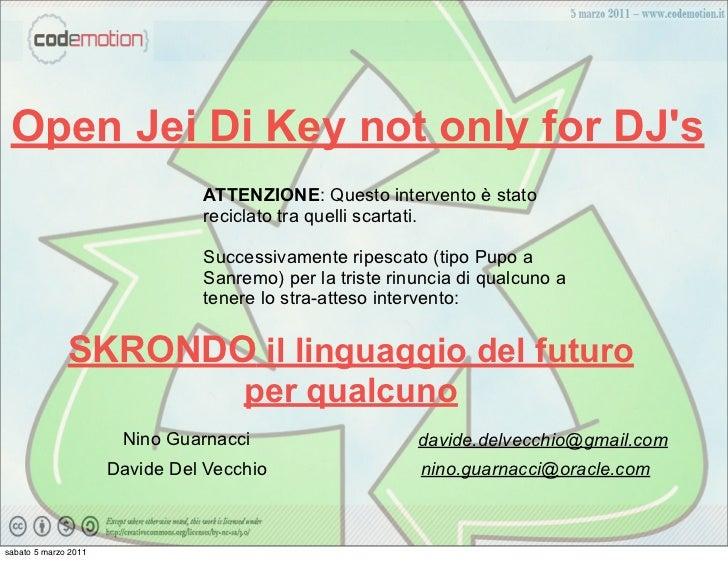 Open Jei Di Key not only for DJs                                ATTENZIONE: Questo intervento è stato                     ...