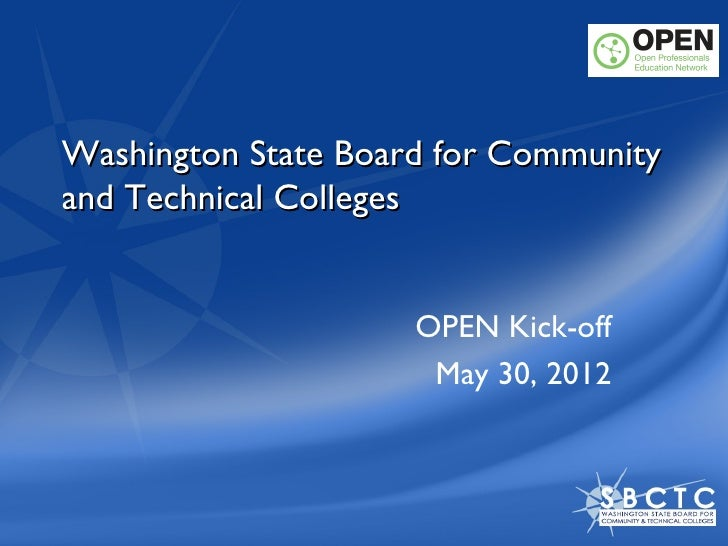 Washington State Board for Communityand Technical Colleges                     OPEN Kick-off                      May 30, ...