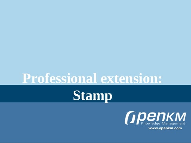 Professional extension:        Stamp                    www.openkm.com
