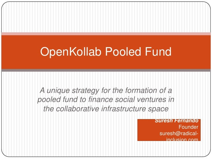 A unique strategy for the formation of a pooled fund to finance social ventures in the collaborative infrastructure space<...