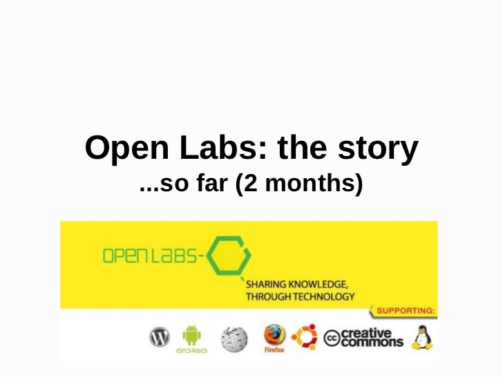 Open Labs: the story   ...so far (2 months)