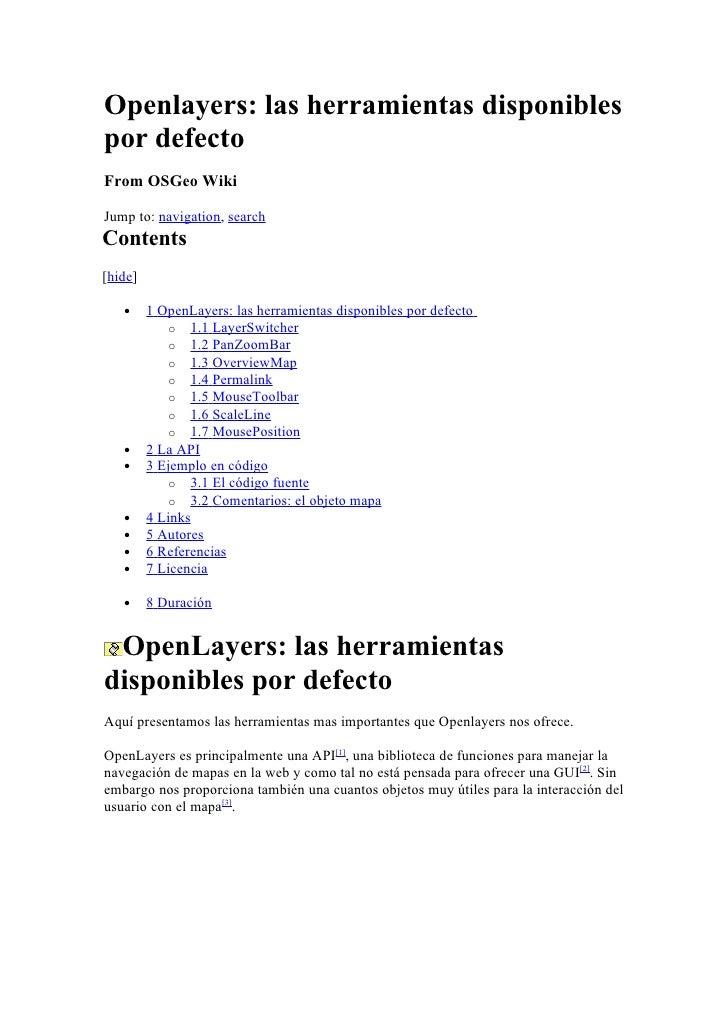 Openlayers: las herramientas disponibles por defecto From OSGeo Wiki  Jump to: navigation, search Contents [hide]     •   ...