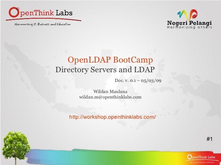 OpenLDAP BootCampDirectory Servers and LDAP                    Doc. v. 0.1 – 05/03/09            Wildan Maulana      wilda...
