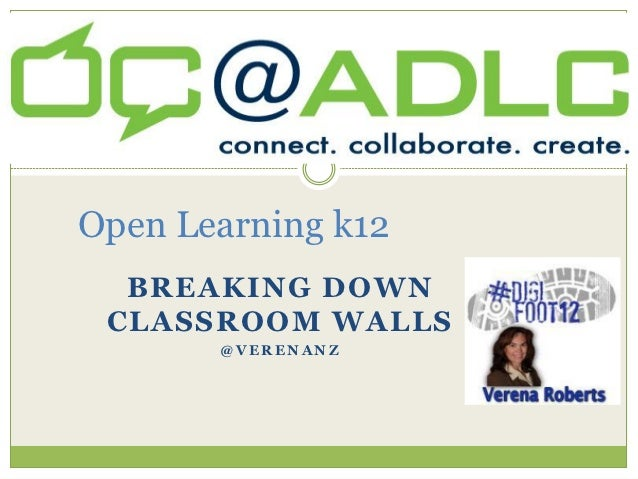 Open Learning k12  BREAKING DOWN CLASSROOM WALLS       @VERENANZ