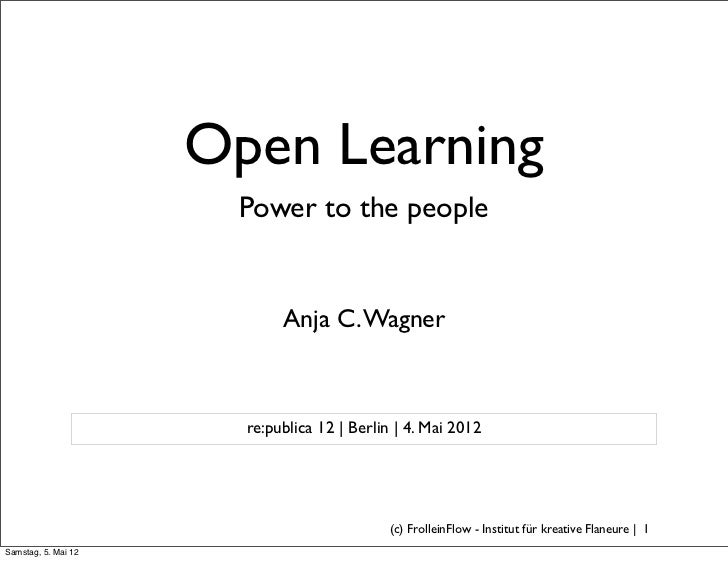Open Learning                      Power to the people                            Anja C. Wagner                       re:...