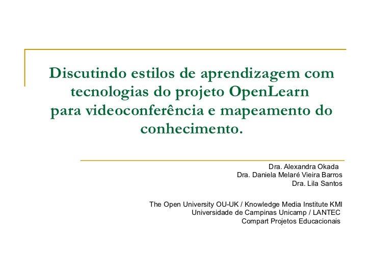 Discutindo estilos de aprendizagem com tecnologias do projeto OpenLearn  para videoconferência e mapeamento do conheciment...