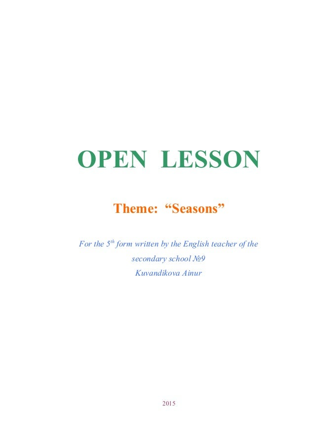 """OPEN LESSON Theme: """"Seasons"""" For the 5th form written by the English teacher of the secondary school №9 Kuvandikova Ainur ..."""