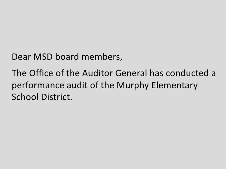 Dear MSD board members, The Office of the Auditor General has conducted a performance audit of the Murphy Elementary Schoo...
