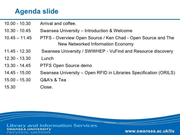 Agenda slide <ul><li>10.00 - 10.30  Arrival and coffee.  </li></ul><ul><li>10.30 - 10.45  Swansea University – Introductio...