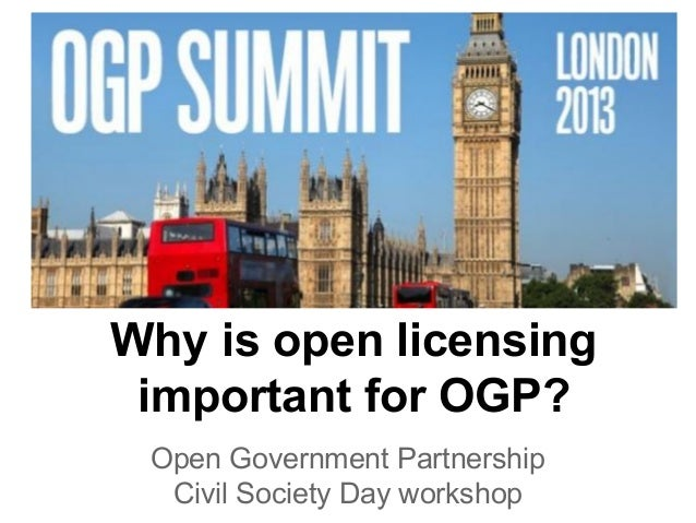 Why is open licensing important for OGP? Open Government Partnership Civil Society Day workshop