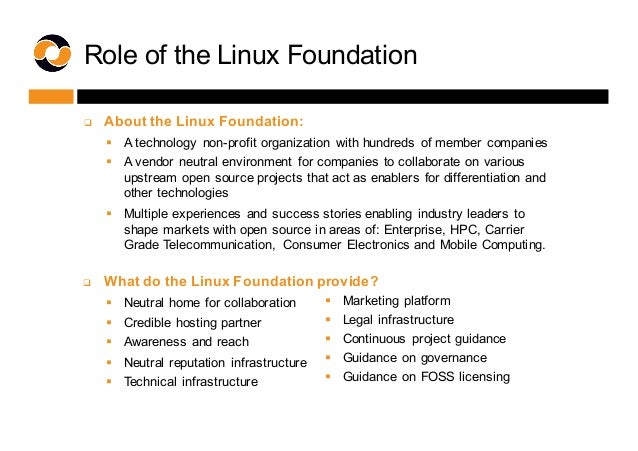 Role of the Linux Foundation q About the Linux Foundation: § A technology  non-profit organization  with hu...