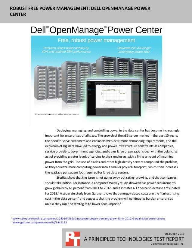 ROBUST FREE POWER MANAGEMENT: DELL OPENMANAGE POWER CENTER  Deploying, managing, and controlling power in the data center ...