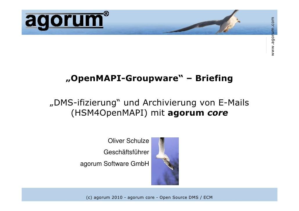 """www.agorum.com    """"OpenMAPI-Groupware"""" – Briefing  """"DMS-ifizierung"""" und Archivierung von E-Mails     (HSM4OpenMAPI) mit ag..."""