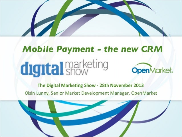 "Mobile Payment - the new CRM  !""#$%&'&()*$+),-#./'$0""12$3$45(""$617#89#,$4:;< !""#""$%&'$$()%*+$"",-%./-0+1%2+3+4,56+$1%./$/7+..."