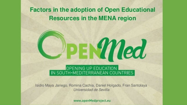 www.openMedproject.eu Factors in the adoption of Open Educational Resources in the MENA region Isidro Maya Jariego, Romina...