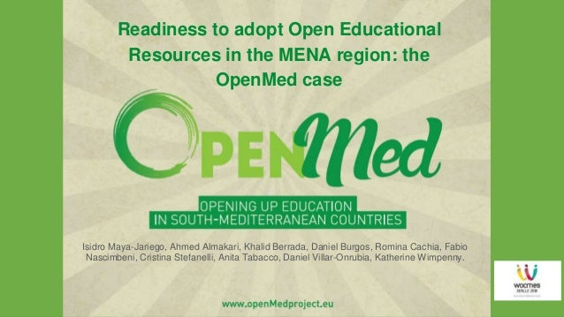 www.openMedproject.eu Readiness to adopt Open Educational Resources in the MENA region: the OpenMed case Isidro Maya-Jarie...