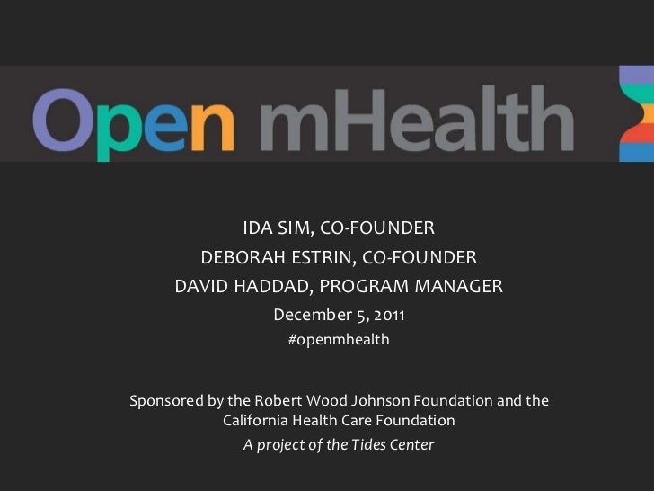 IDA SIM, CO-FOUNDER DEBORAH ESTRIN, CO-FOUNDER DAVID HADDAD, PROGRAM MANAGER December 5, 2011 #openmhealth Sponsored by th...