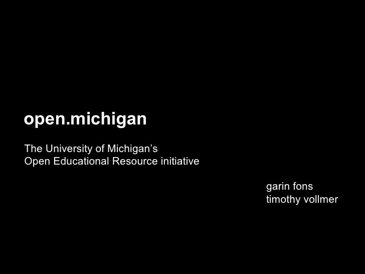 open.michigan The University of Michigan's  Open Educational Resource initiative garin fons timothy vollmer
