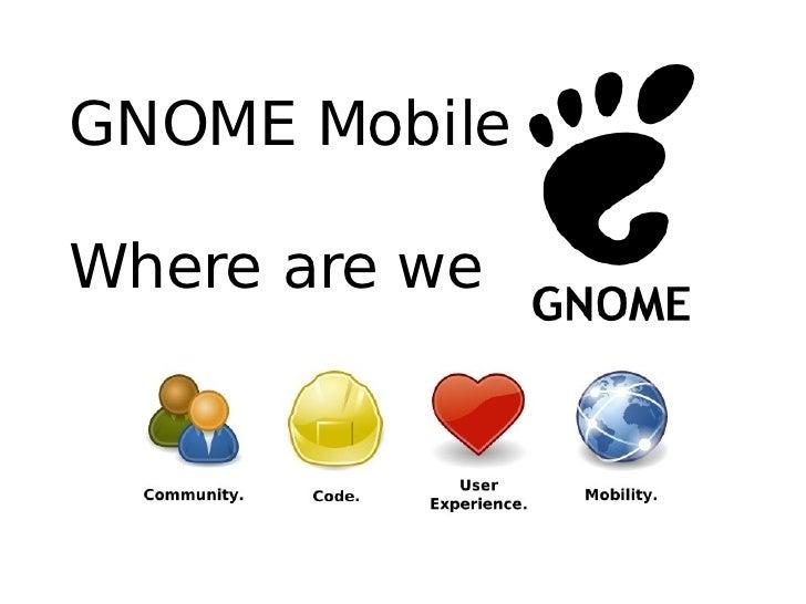 GNOME Mobile  Where are we