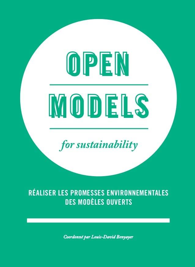 Coordonné par Louis-David Benyayer for sustainability RÉALISER LES PROMESSES ENVIRONNEMENTALES DES MODÈLES OUVERTS
